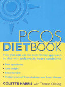 The PCOS Diet Book How You Can Use the Nutritional Approach to Deal with Polycystic Ovary Syndrome